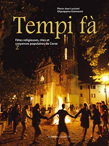 9782846984072: Tempi f� : F�tes religieuses, rites et croyances populaires de Corse Tome 2