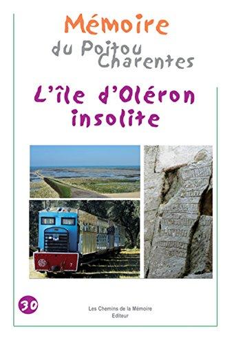 9782847022674: L'�le d'Ol�ron insolite M�moire du Poitou-Charentes