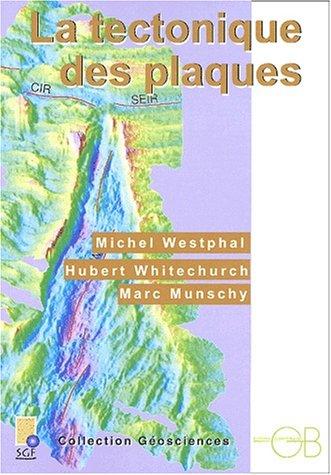 9782847030051: La tectonique des plaques