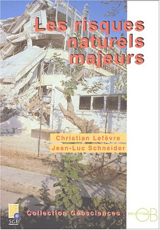 9782847030204: Les risques naturels majeurs (French Edition)