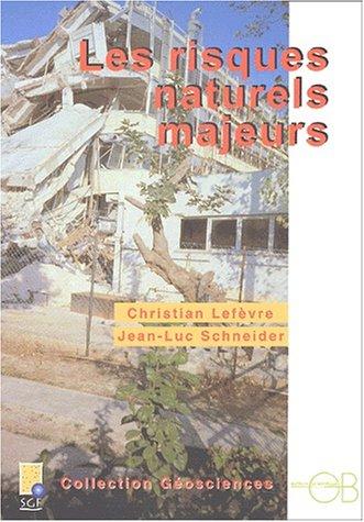 9782847030204: Les risques naturels majeurs