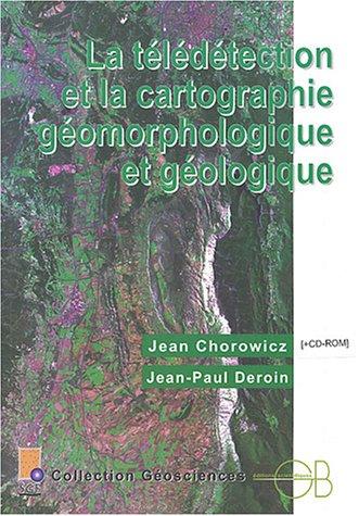 9782847030242: La Télédétection et la Cartographie géomorphologique et géologique (CD-Rom inclus)