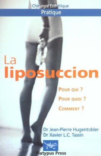 la liposuccion ; pour qui pour quoi: Hugentobler, Jean-Pierre, Tassin,