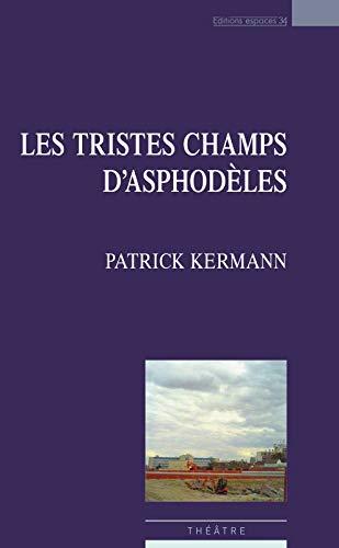 9782847051339: Les tristes champs d'asphodèles