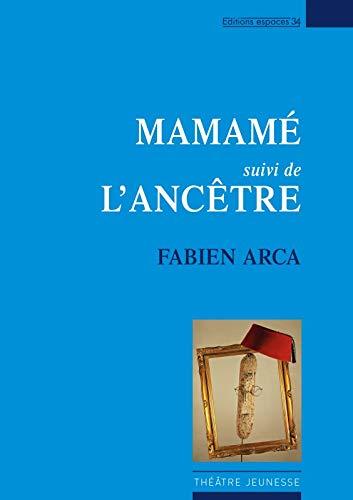 9782847051506: Mamamé : Suivi de L'ancêtre