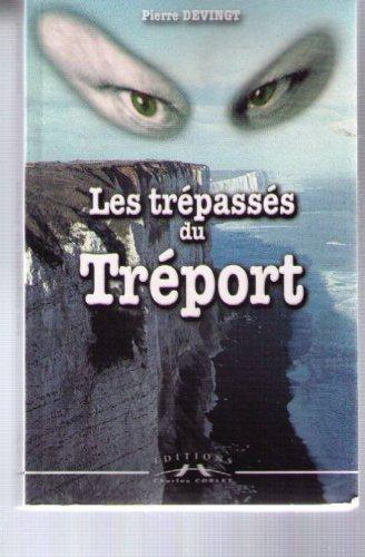 9782847061826: Les trépassés du Tréport