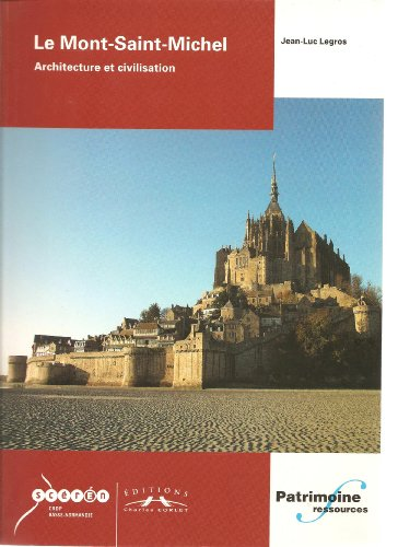 9782847061888: Le Mont Saint-Michel : Architecture et civilisation