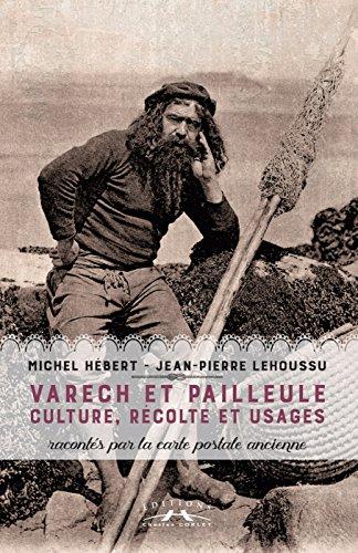 9782847062212: Varech et Pailleule - Culture, Recolte et Usages en Normandie