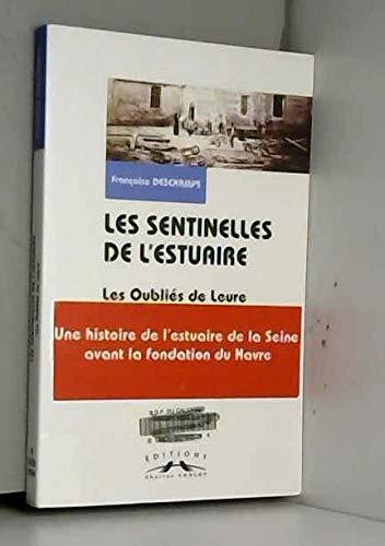Les Sentinelles de l'Estuaire de la Seine,: Françoise Deschamps