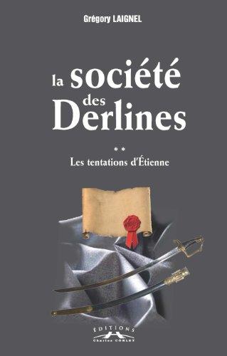 La société des Derlines 2 La tentation d'Etienne: Grégory Laignel