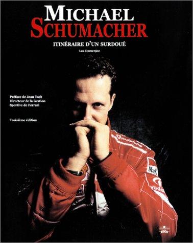 9782847070064: Michael Schumacher : Itin�raire d'un surdou�