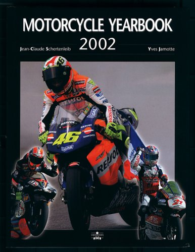 Motorcycle Yearbook 2002 (Collector Annuals for Serious Race Fans): Schertenlieb, Jean Claude