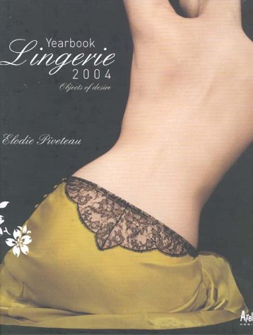 Lingerie Yearbook 2004: Objects of Desire: Elodie Piveteau
