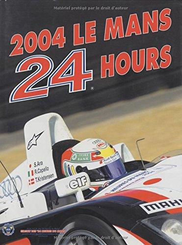 9782847070699: 24 Hours of Le Mans 2004 (Endurance is Le Mans)