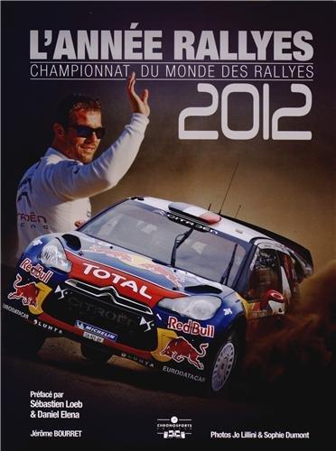 L'année rallyes 2012 : Championnat du monde des rallyes: Jérôme Bourret