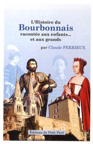 9782847123692: L'Histoire du Bourbonnais racontée aux enfants... et aux grands