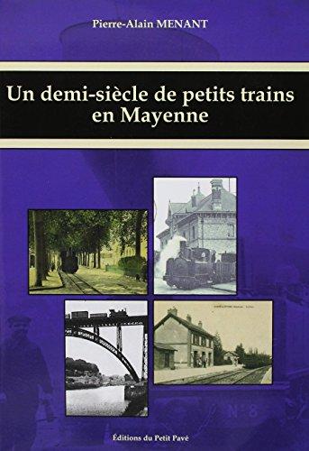 9782847124309: Un demi-siècle de petits trains en Mayenne