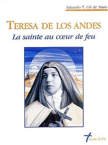 9782847130133: Teresa de los Andes : La sainte au coeur de feu