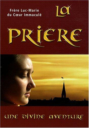 La prière, une divine aventure: Luc-Marie Perrier; Jean-Baptiste