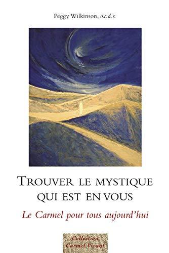 9782847131314: Trouver le mystique qui est en vous (French Edition)