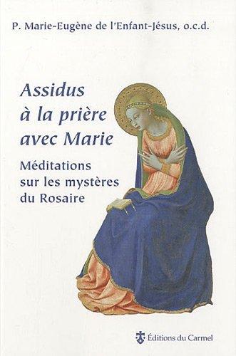 9782847131420: Assidus à la prière avec Marie : Méditations sur les mystères du Rosaire