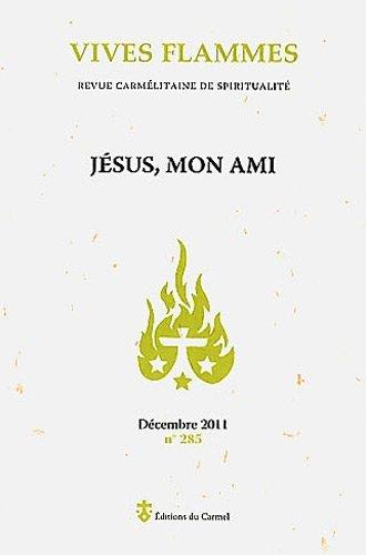 9782847131871: Vives flammes, N° 285, Décembre 201 : Jésus mon ami
