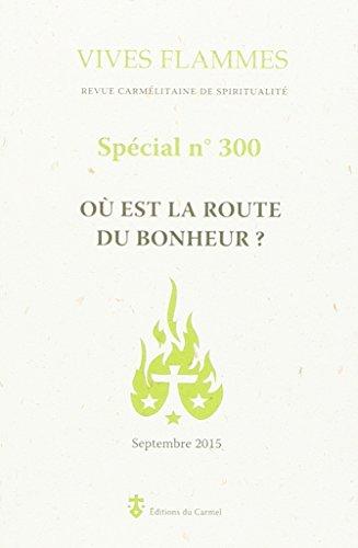 OU EST LA ROUTE DU BONHEUR SPECIAL 300: REVUES VIVES FLAMMES
