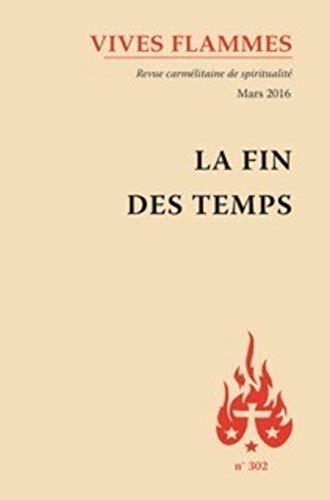 FIN DES TEMPS -LA- MARS 2016: REVUE VIVES FLAMMES