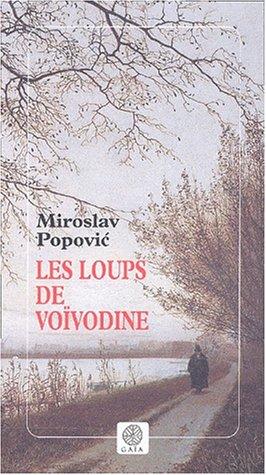 LOUPS DE VOÏVODINE (LES): POPOVIC MIROSLAV