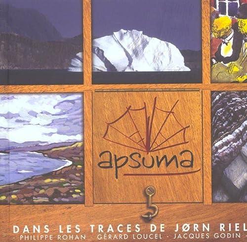 9782847200171: Apsuma : Dans les traces de Jorn Riel