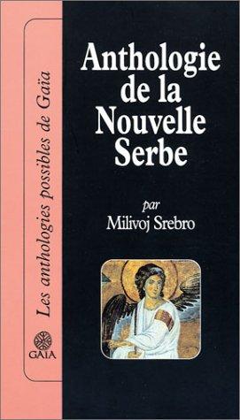 ANTHOLOGIE DE LA NOUVELLE SERBE: SREBRO MILIVOJ