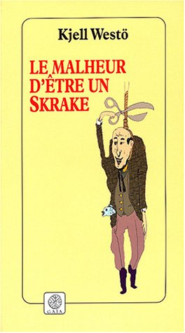 Le Malheur d'être un Skrake: Kjell West�, Philippe Bouquet