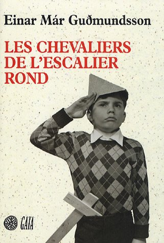 CHEVALIERS DE L'ESCALIER ROND (LES): GUDMUNDSSON EINAR MAR