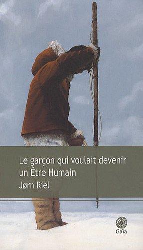 Le garçon qui voulait devenir un Etre Humain (French Edition): Jorn Riel