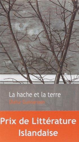 La hache et la terre (French Edition): Olafur Gunnarsson
