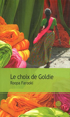 Le choix de Goldie (French Edition): Roopa Farooki