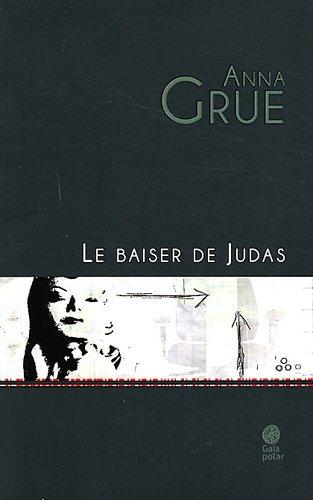 le baiser de Judas: Anna Grue, Larsen