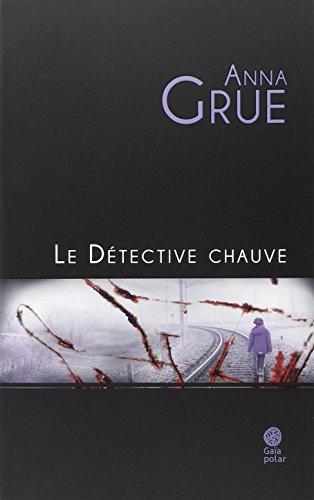 le detective chauve: Anna Grue