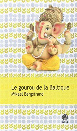 GOUROU DE LA BALTIQUE -LE-: BERGSTRAND MIKAEL