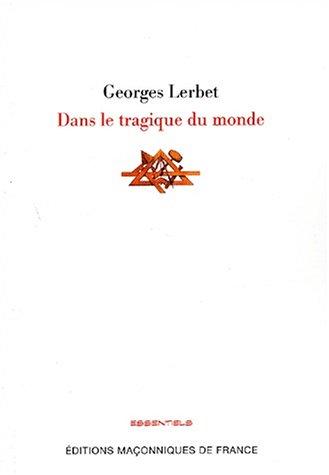 Dans le tragique du monde: Georges Lerbet