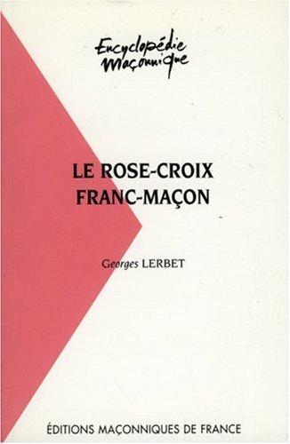 Le Rose-Croix franc-maçon: Georges Lerbet