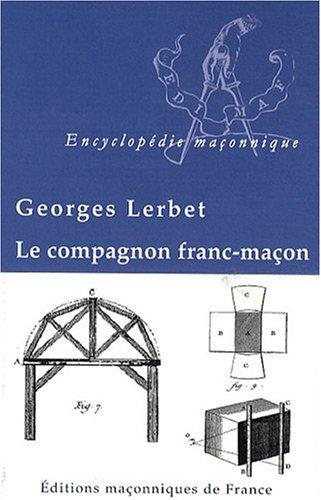 Compagnon franc-macon (le): Georges Lerbet