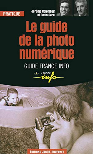 9782847240153: Le guide de la photo numérique