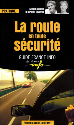 9782847240405: La Route en toute sécurité
