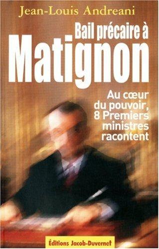 9782847241006: Bail précaire à Matignon : Au coeur du pouvoir, huit Premiers ministres racontent