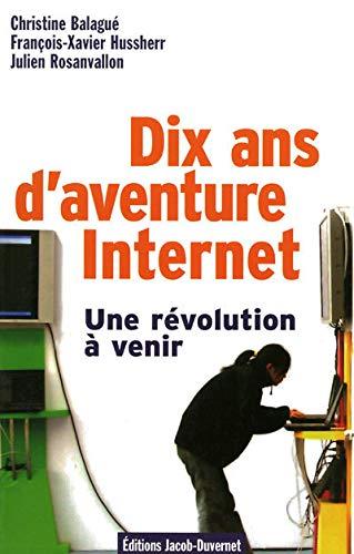 9782847241396: 10 ans d'aventure Internet, une révolution à venir