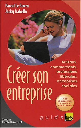Créer son entreprise : Artisans, commerçants, professions libérales, ...