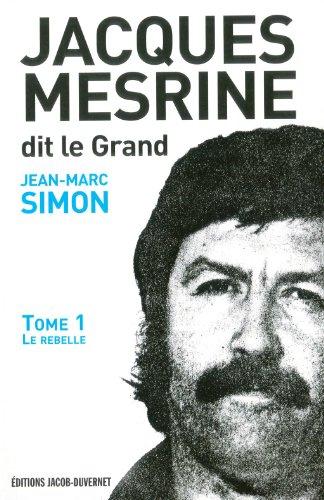 Jacques Mesrine dit le Grand (French Edition): Jean-Marc Simon