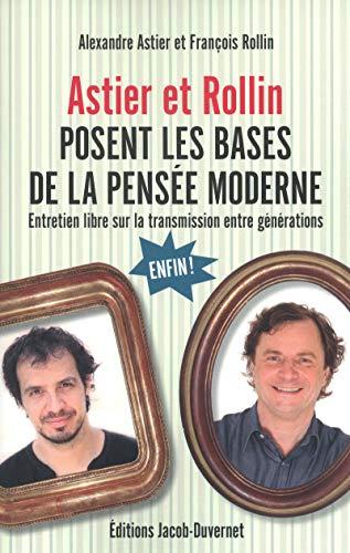 9782847242546: Astier et Rollin posent les bases de la pensée moderne (French Edition)