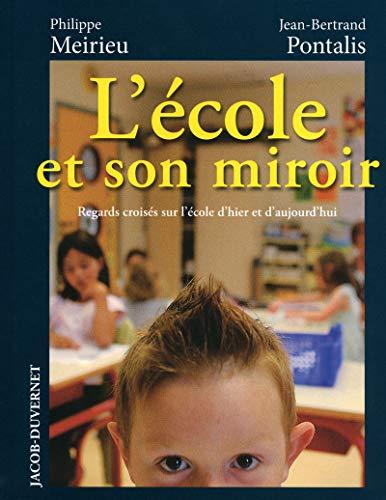 9782847243048: L'école et son miroir : Regards croisés sur l'école d'hier et d'aujourd'hui